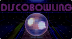 Disco Bowling: Get your groove on and knock down some pins!